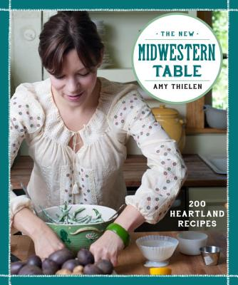 The New Midwestern Table By Thielen, Amy