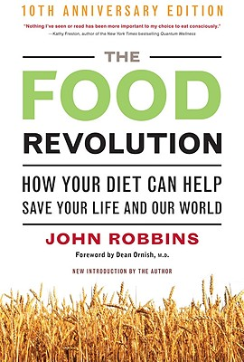 The Food Revolution By Robbins, John/ Ornish, Dean (FRW)